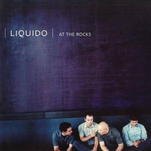 Liquido: At The Rocks (CD) - Bild 1