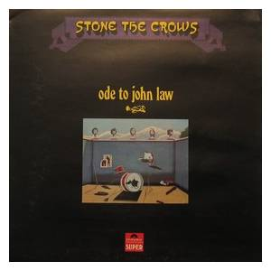 Cover - Stone The Crows: Ode To John Law