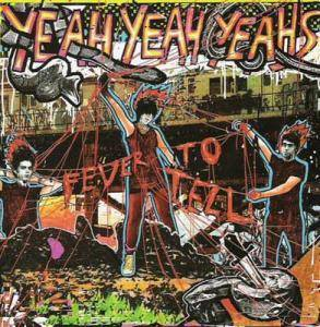 Yeah Yeah Yeahs: Fever To Tell - Cover