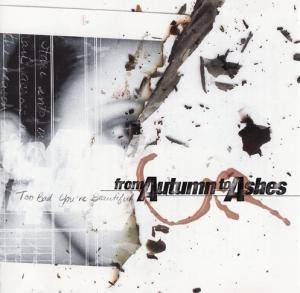 Cover - From Autumn To Ashes: Too Bad You're Beautiful