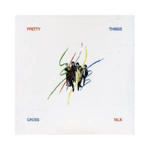 The Pretty Things: Cross Talk - Cover