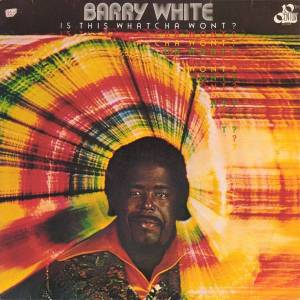 Cover - Barry White: Is This Whatcha Wont?