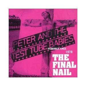 Peter And The Test Tube Babies: Final Nail, The - Cover