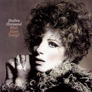 Barbra Streisand: What About Today? - Cover