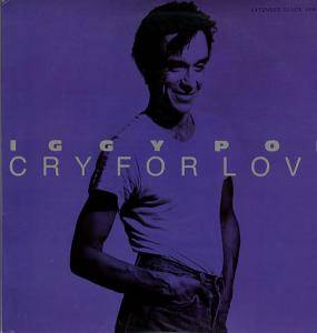 Iggy Pop: Cry For Love - Cover