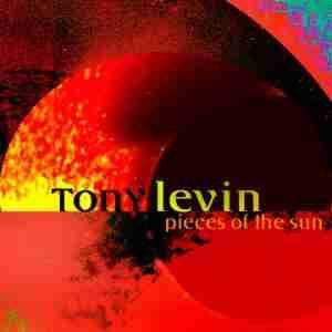 Cover - Tony Levin: Pieces Of The Sun