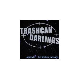 Trashcan Darlings: Episode 1: The Lipstick Menace - Cover