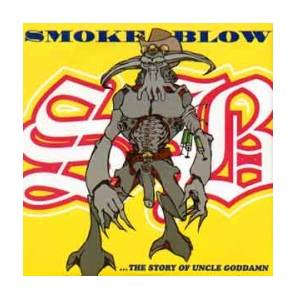 Smoke Blow: ... The Story Of Uncle Goddamn - Cover