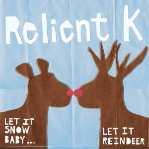 Cover - Relient K: Let It Snow Baby... Let It Reindeer