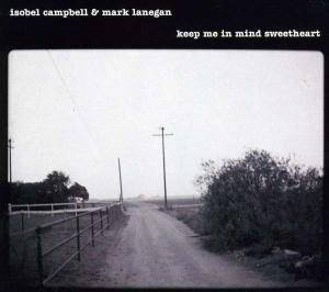 Cover - Isobel Campbell & Mark Lanegan: Keep Me In Mind Sweetheart