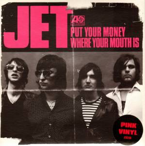 "Jet: Put Your Money Where Your Mouth Is (7"") - Bild 1"