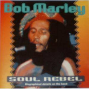 Bob Marley: Soul Rebel - Cover