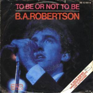 Cover - B.A. Robertson: To Be Or Not To Be