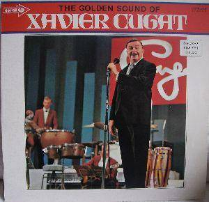 Cover - Xavier Cugat: Golden Sound Of Xavier Cugat, The