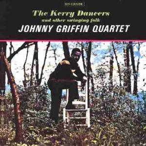 Cover - Johnny Griffin: Kerry Dancers ..., The