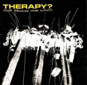 Therapy?: Never Apologise Never Explain - Cover