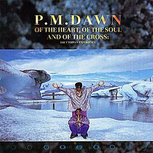 Cover - P.M. Dawn: Of The Heart, Of The Soul And Of The Cross: The Utopian Experience