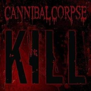 Cannibal Corpse: Kill - Cover