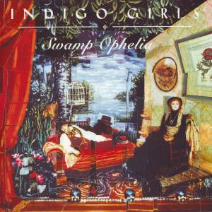 Indigo Girls: Swamp Ophelia - Cover