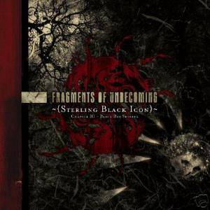 Fragments Of Unbecoming: Sterling Black Icon - Chapter III - Black But Shining (CD) - Bild 1