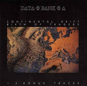 Cover - Data-Bank-A: Birth Of Tragedy / Continental Drift