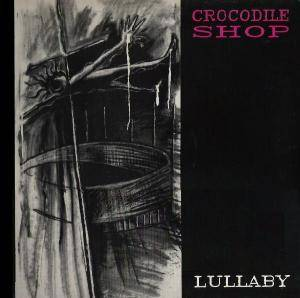 Cover - Crocodile Shop: Lullaby
