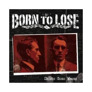 Cover - Born To Lose: Saints Gone Wrong
