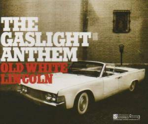 Cover - Gaslight Anthem, The: Old White Lincoln