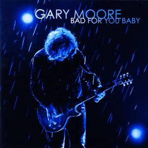 Gary Moore: Bad For You Baby - Cover