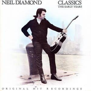 Neil Diamond: Classics - The Early Years - Cover