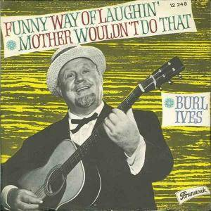 Cover - Burl Ives: Funny Way Of Laughin'