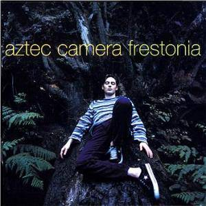 Cover - Aztec Camera: Frestonia