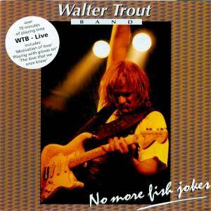 Walter Trout Band: Live: No More Fish Jokes - Cover
