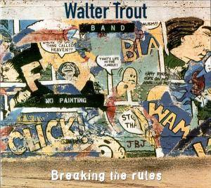 Walter Trout Band: Breaking The Rules - Cover