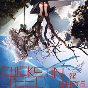 Cover - Chicks On Speed: Chicks On Speed And The Noheads: Press The Spacebar