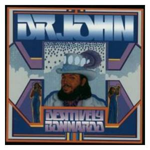 Cover - Dr. John: Desitively Bonnaroo