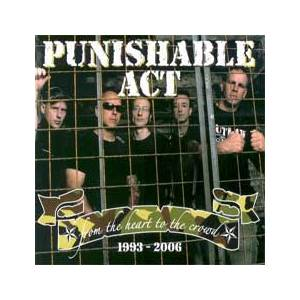 Cover - Punishable Act: From The Heart To The Crowd 1993 - 2006