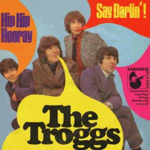 The Troggs: Hip Hip Hooray - Cover