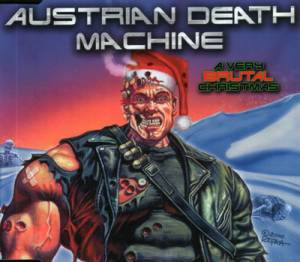 Cover - Austrian Death Machine: Very Brutal Christmas, A