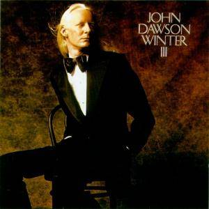 Cover - Johnny Winter: John Dawson Winter III