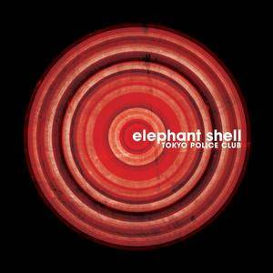 Tokyo Police Club: Elephant Shell - Cover