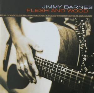 Cover - Jimmy Barnes: Flesh And Wood