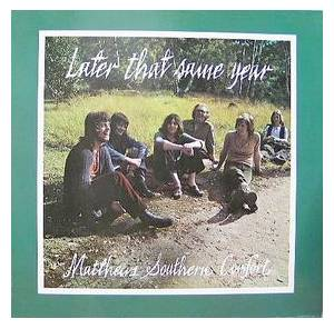 Matthews Southern Comfort: Later That Same Year - Cover