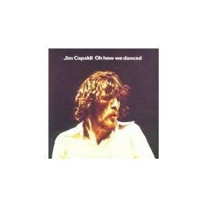 Jim Capaldi: Oh How We Danced - Cover