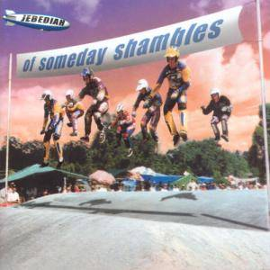Cover - Jebediah: Of Someday Shambles