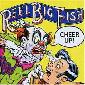 Cover - Reel Big Fish: Cheer Up!