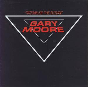 Gary Moore: Victims Of The Future (CD) - Bild 1