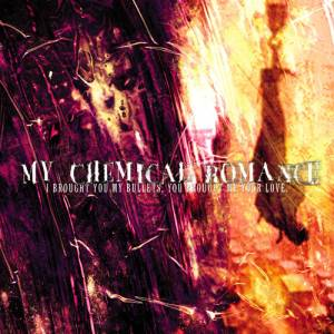 Cover - My Chemical Romance: I Brought You My Bullets, You Brought Me Your Love.