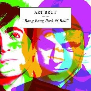 Art Brut: Bang Bang Rock & Roll - Cover