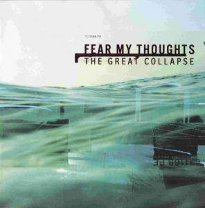 Fear My Thoughts: Great Collapse, The - Cover